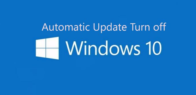 Turn off windows 10 automatic updates